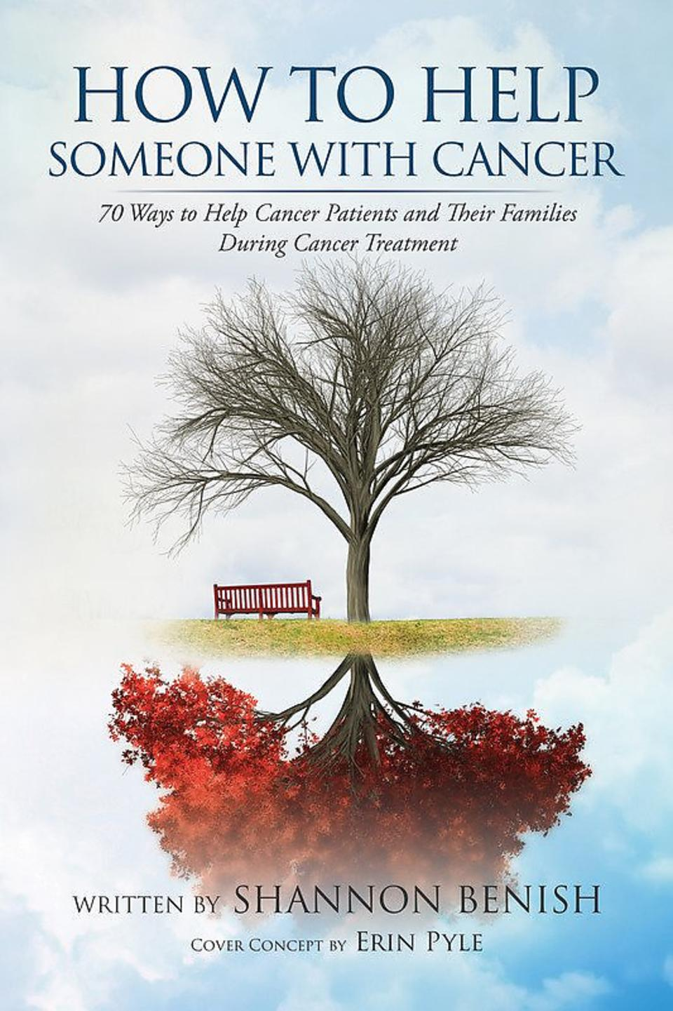 How To Help Someone With Cancer: 70 Ways to Help Cancer Patients and Their Families