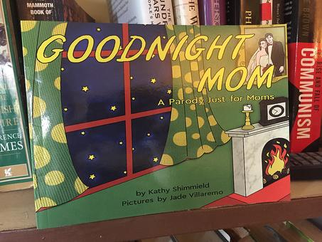 """Goodnight Mom"" Parody Book for Moms by Kathy Shimmield"
