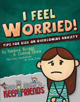 """I Feel Worried!"" Workbook Offers Tips for Kids on Overcoming Anxiety"