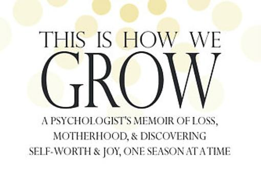 "Why You Should Discover ""This Is How We Grow"" By Dr. Christina Hibbert"