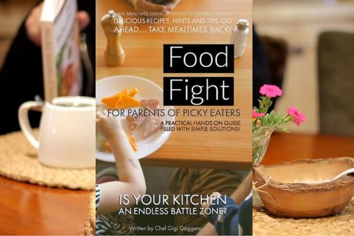 "Chef Gigi's ""Food Fight for Parents of Picky Eaters"": Pre-order Your Copy Today! Here's Why & How!"
