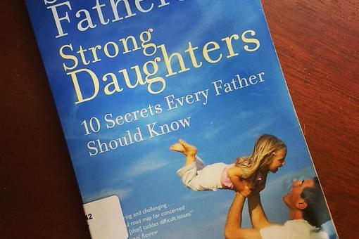 """Strong Fathers, Strong Daughters"": This Book Is an Incredible Resource for Dads!"