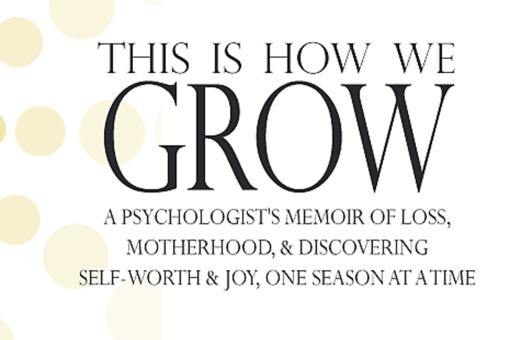 "Dealing With Grief? ""This Is How We Grow"" by Dr. Christina Hibbert Offers Hope"