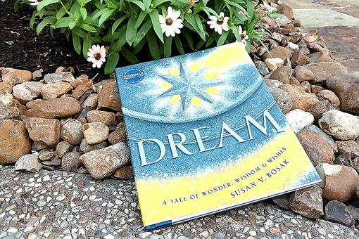 """Dream: A Tale of Wonder, Wisdom & Wishes"": A Book for the Young, Old & Everyone In Between"