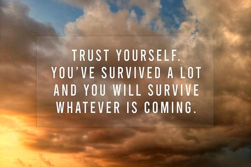 """I Will Survive"" Isn't Just a Song, It's the Truth: Why You Will Survive the Hardships You're Facing Right Now"