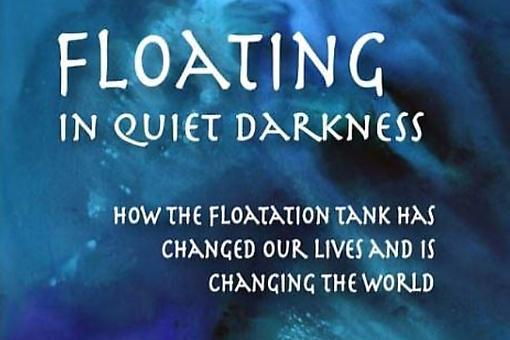 """So Much Fear: What First Time Floaters Need to Know: An Excerpt From """"Floating in Quiet Darkness"""" by Lee & Glenn Perry"""