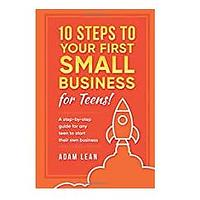 10 Steps to Your First Small Business (For Teens)
