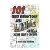 101 Things You Didn't Know About Ann Arbor, Michigan (But Are About to Find Out)