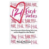 121 First Dates: How to Succeed at Online Dating, Fall in Love and Live Happily Ever After (Really!)