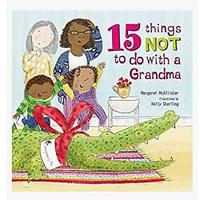 15 Things Not to Do With a Granny (Hardcover)