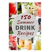 150 Summer Drink Recipes