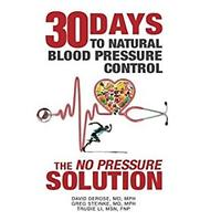 "30 Days to Natural Blood Pressure Control: The ""No Pressure"" Solution"