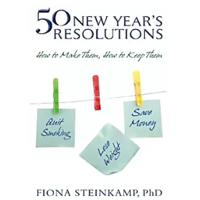 """50 New Year's Resolutions: How to Make Them, How to Keep Them"""