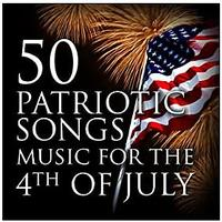50 Patriotic Songs Music for the 4th of July