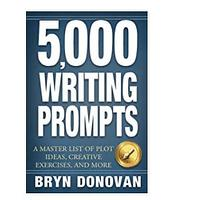 5,000 Writing Prompts: A Master List of Plot Ideas, Creative Exercises and More