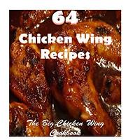 64 Chicken Wing Recipes (Kindle)