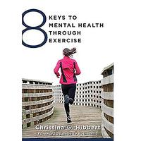 8 Keys to Mental Health Through Exercis