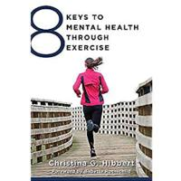 """8 Keys to Mental Health Through Exercise"""