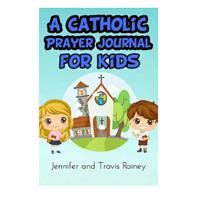 A Catholic Prayer Journal for Kids