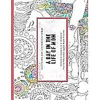 A Day in The Life of Mom Coloring Book