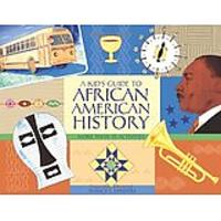 A Kid's Guide to African American History: More Than 70 Activities by Nancy I. Sanders
