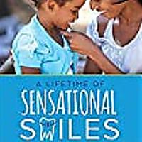 """A Lifetime of Sensational Smiles: Transforming Your Child's Life Through Orthodontics"""
