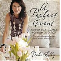 """A Perfect Event: A Perfect Event: Inspired, Easy Elegance for Every Occasion"""