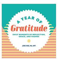 A Year of Gratitude: Daily Moments of Reflection, Grace and Thanks