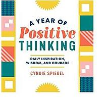A Year of Positive Thinking: Daily Inspiration, Wisdom and Courage (Bestseller)