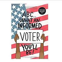 ABC What an Informed Voter You'll Be!