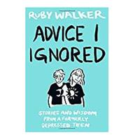 Advice I Ignored: Stories and Wisdom From a Formerly Depressed Teen