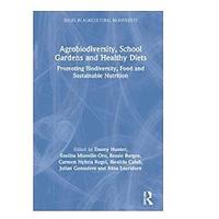 Agrobiodiversity, School Gardens and Healthy Diets by 75 contributors