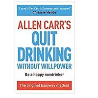 Allen Carr's Quit Drinking Without Willpower