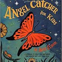 Angel Catcher for Kids: A Journal to Help You Remember the Person You Loved Who Died by Amy Eldon
