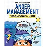 Anger Management Workbook for Kids: 50 Fun Activities to Help Children Stay Calm and Make Better Choices When They Feel Mad (Bestseller)