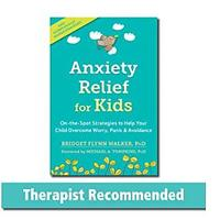 Anxiety Relief for Kids: On-the-Spot Strategies to Help Your Child Overcome Worry, Panic and Avoidance