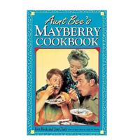 """Aunt Bee's Mayberry Cookbook"""