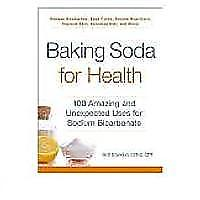 """Baking Soda for Health: 100 Amazing and Unexpected Uses for Sodium Bicarbonate"""