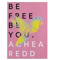 Be Free. Be You.