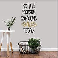 Be the Reason Someone Smiles Today Wall Decal