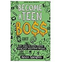 Become A Teen Boss: 20+ Ways to Make Money Using Your Electronic Device