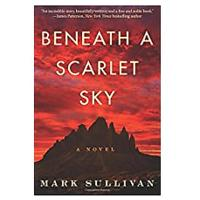 """Beneath a Scarlet Sky"" by Mark Sullivan (WWII related)"
