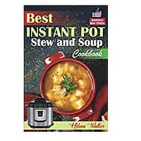 Best Instant Pot Stew and Soup Cookbook