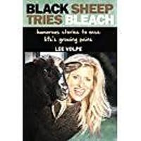 """Black Sheep Tries Bleach: Humorous Stories To Ease Life's Growing Pains"""