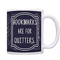"""Bookmarks Are for Quitters"" Coffee Mug"