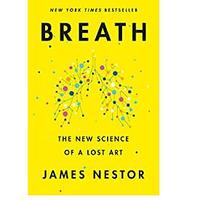 Breath: The New Science of a Lost Art (Bestseller)