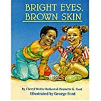 Bright Eyes, Brown Skin by Cheryl Willis Hudson & Bernette G. Ford