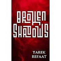 Broken Shadows by Tarek Refaat