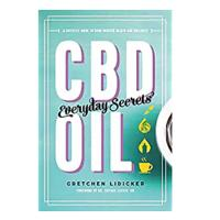 """CBD Oil: Everyday Secrets: A Lifestyle Guide to Hemp-Derived Health and Wellness"""