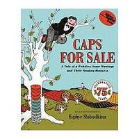 """""""Caps for Sale: A Tale of a Peddler Some Monkeys & Their Monkey Business"""""""
